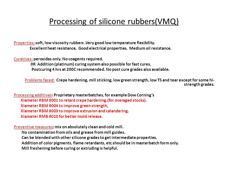 Processing of silicone rubbers(VMQ)