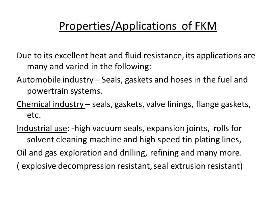 Properties/Applications of FKM