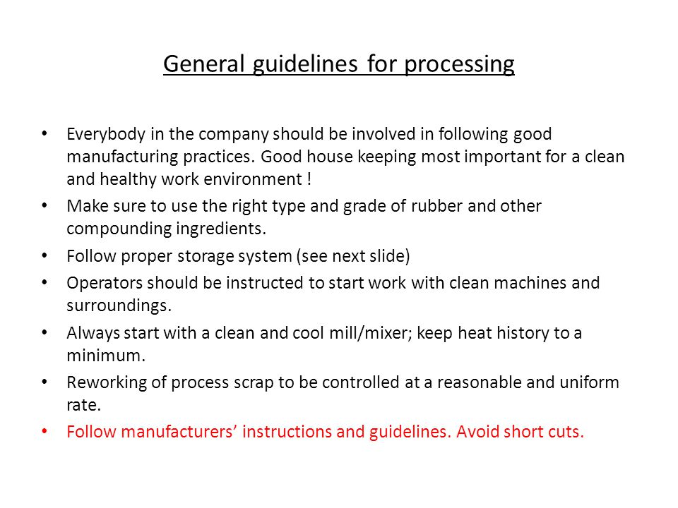 General guidelines for processing