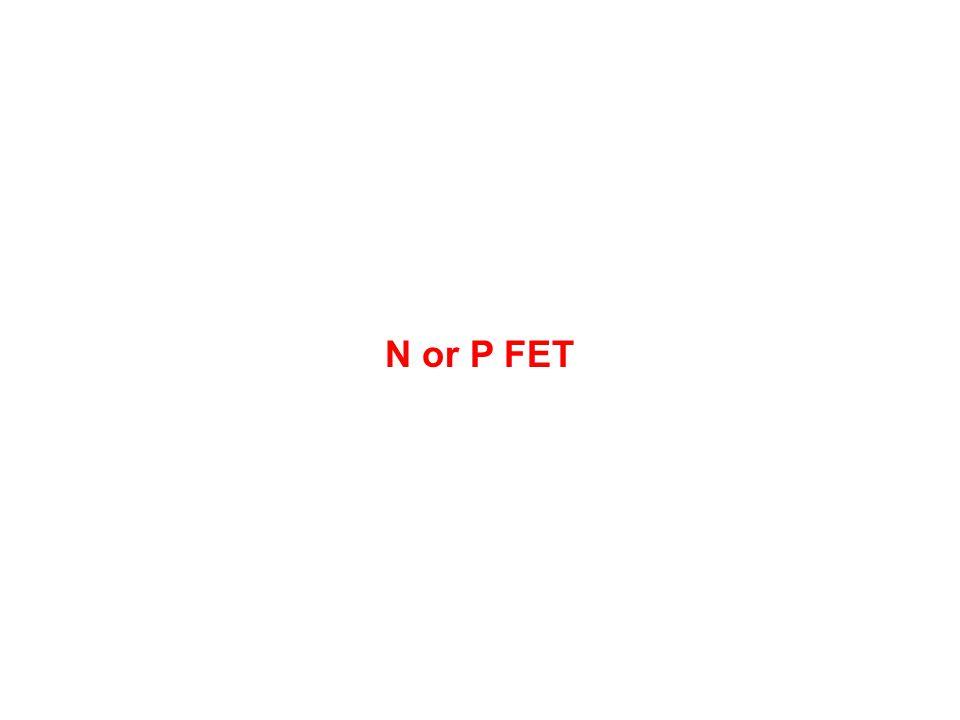 N or P FET