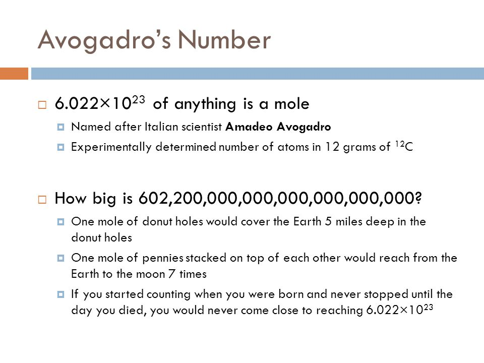 Avogadro's Number 6.022×1023 of anything is a mole