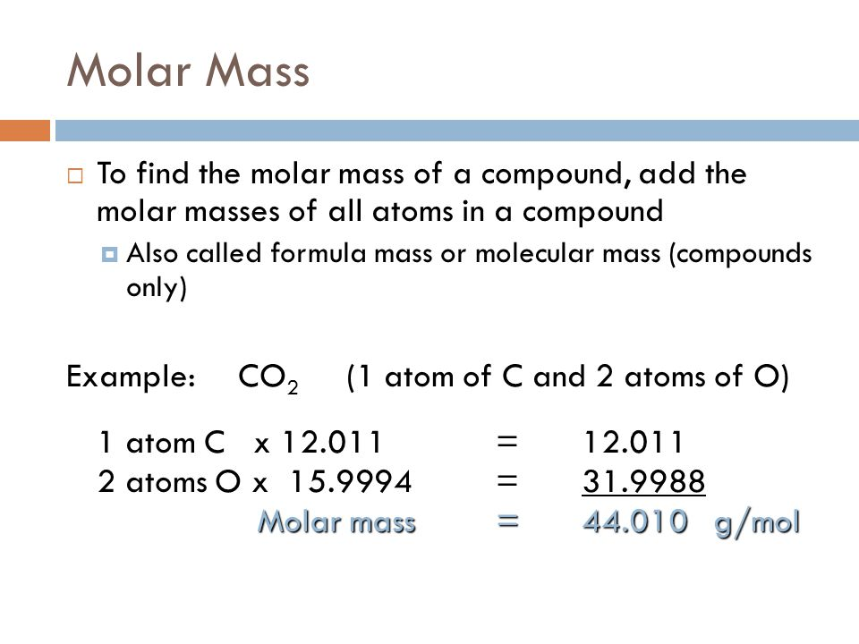 Molar Mass To find the molar mass of a compound, add the molar masses of all atoms in a compound.