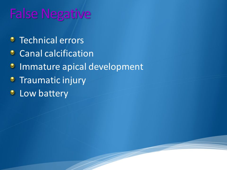 False Negative Technical errors Canal calcification