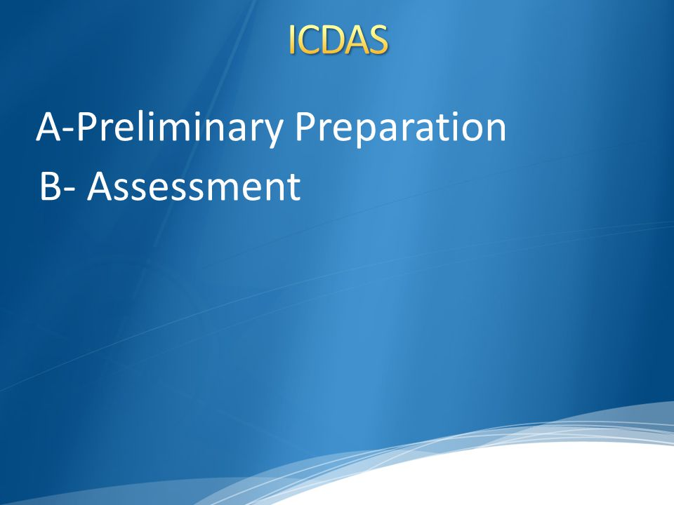 ICDAS A-Preliminary Preparation B- Assessment