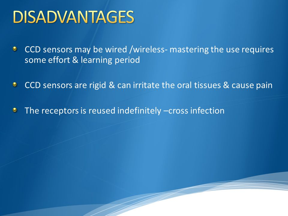 DISADVANTAGES CCD sensors may be wired /wireless- mastering the use requires some effort & learning period.