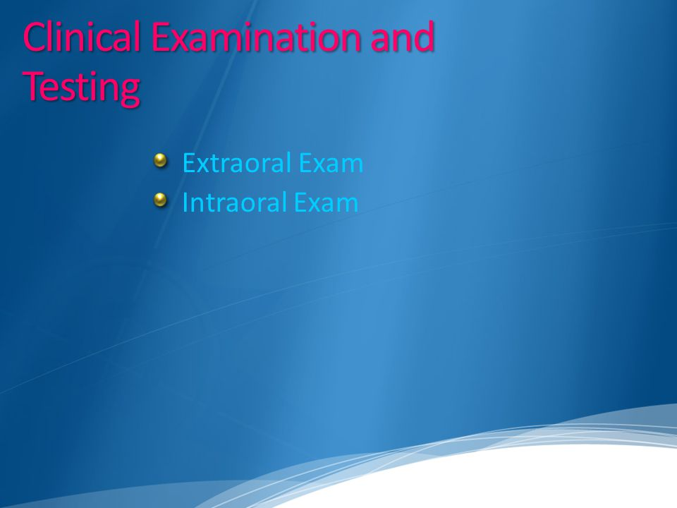 Clinical Examination and Testing