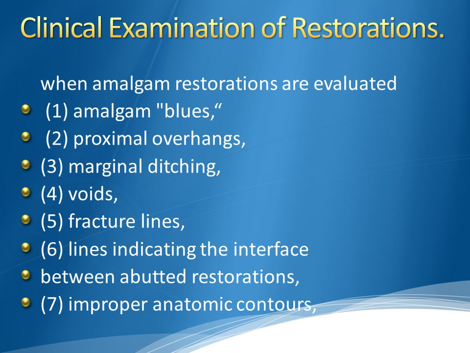 Clinical Examination of Restorations.