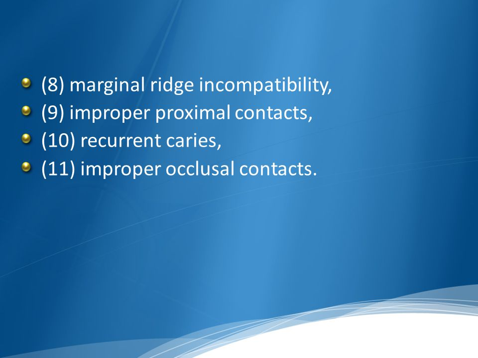 (8) marginal ridge incompatibility,