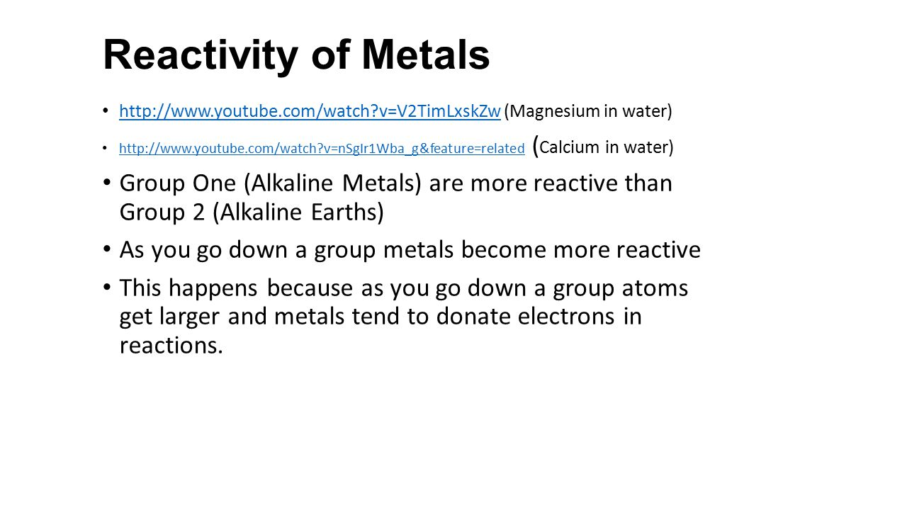 Reactivity of Metals http://www.youtube.com/watch v=V2TimLxskZw (Magnesium in water)