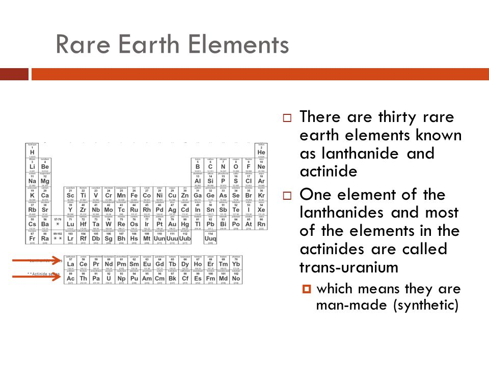 Rare Earth Elements There are thirty rare earth elements known as lanthanide and actinide.