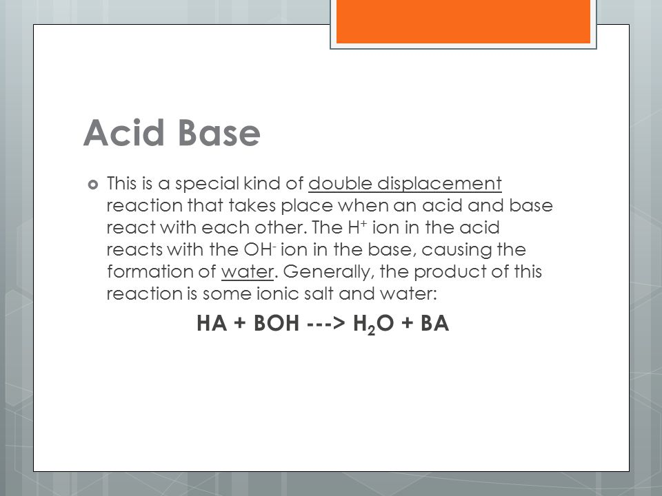 Acid Base HA + BOH ---> H2O + BA