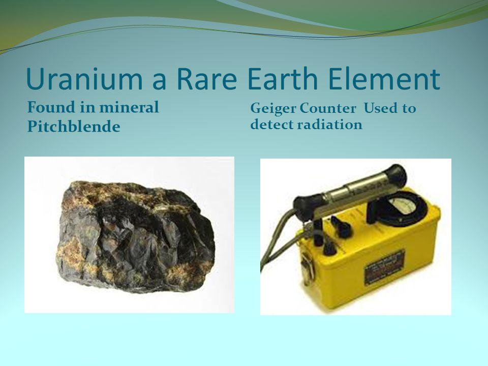 Uranium a Rare Earth Element