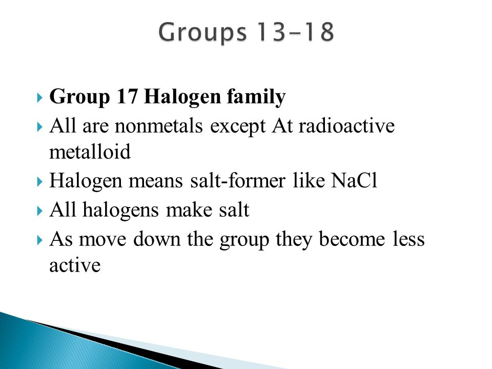 Groups 13-18 Group 17 Halogen family