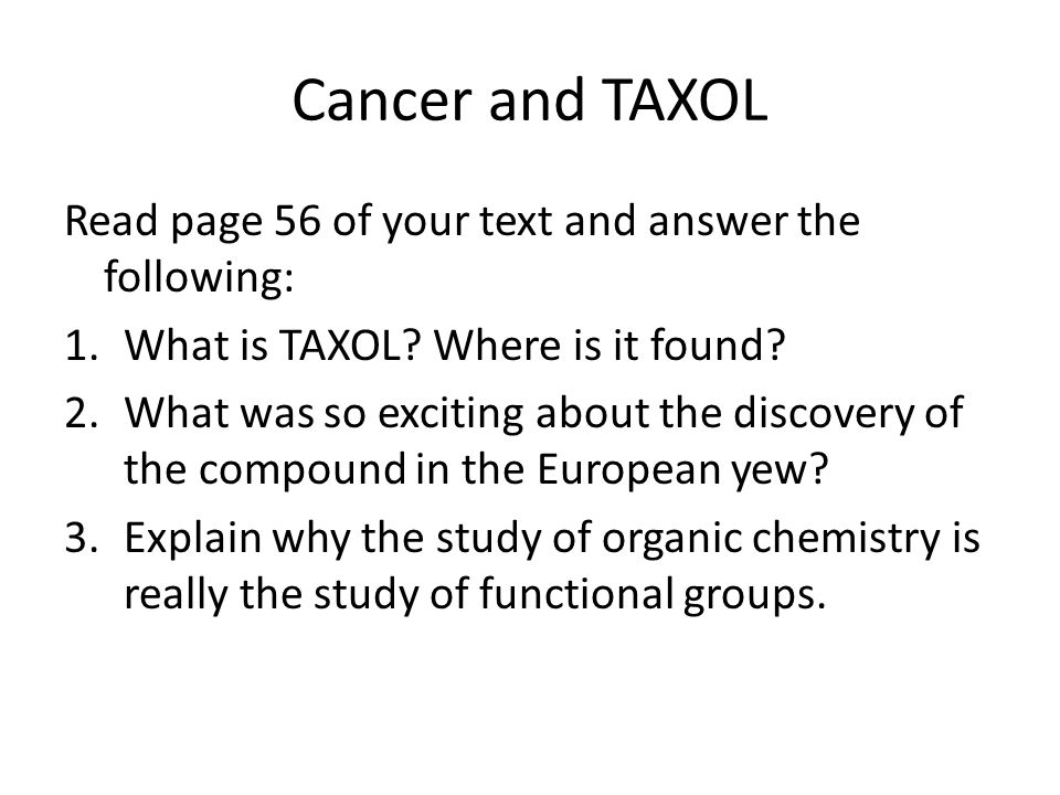 Cancer and TAXOL Read page 56 of your text and answer the following:
