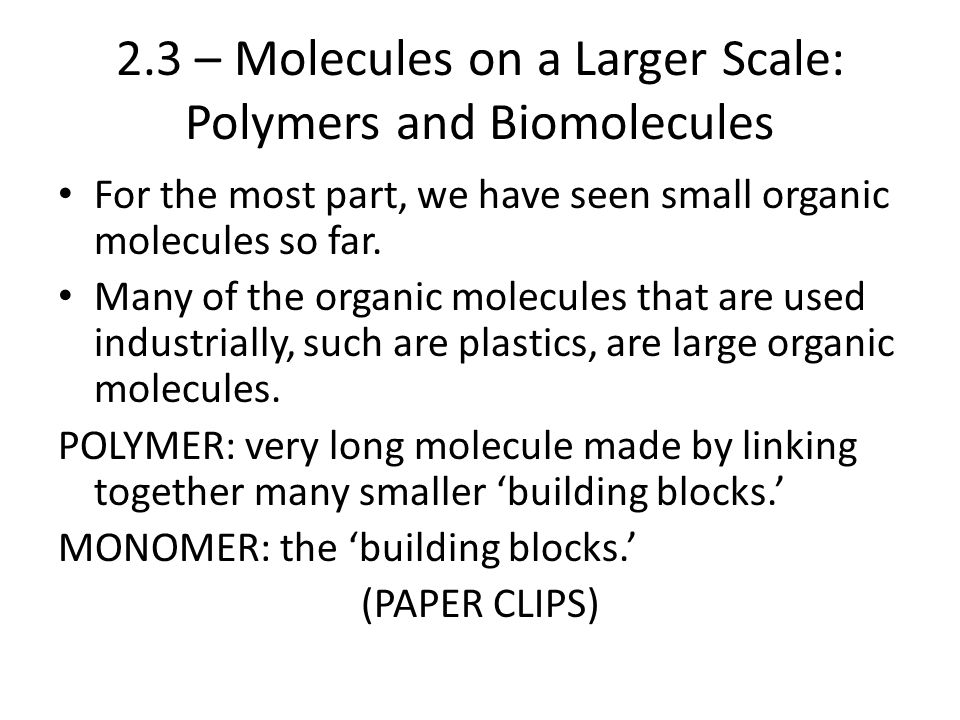 2.3 – Molecules on a Larger Scale: Polymers and Biomolecules