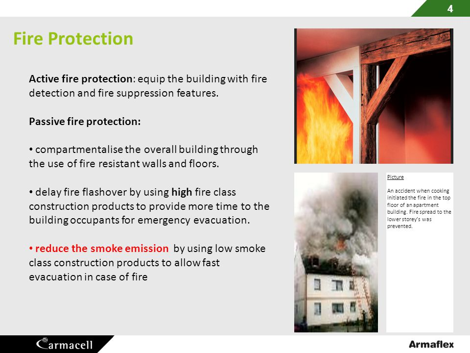 4 Fire Protection. Active fire protection: equip the building with fire detection and fire suppression features.