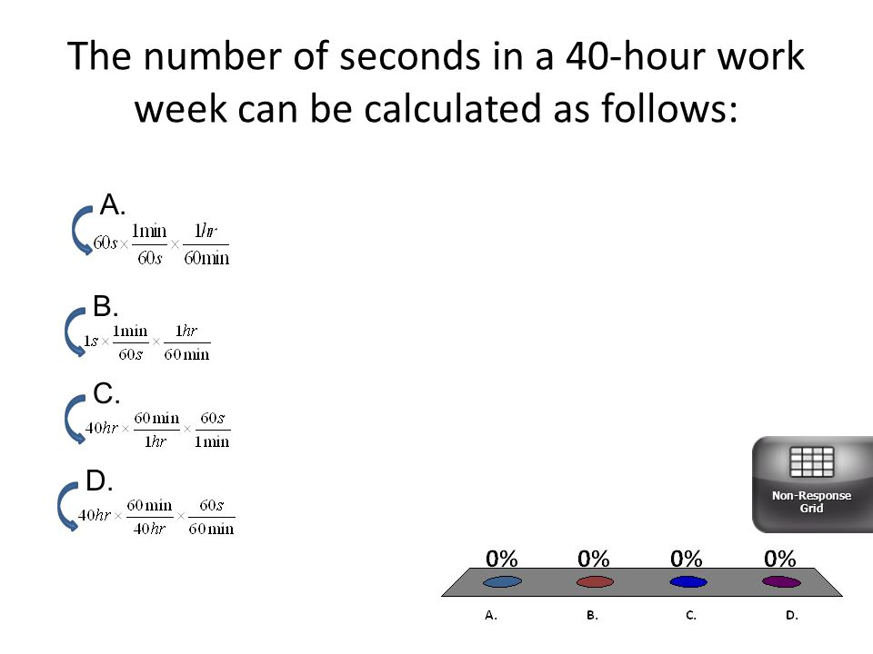 The number of seconds in a 40-hour work week can be calculated as follows: