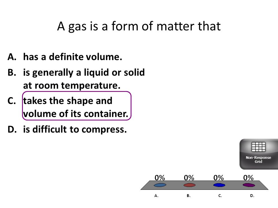 A gas is a form of matter that