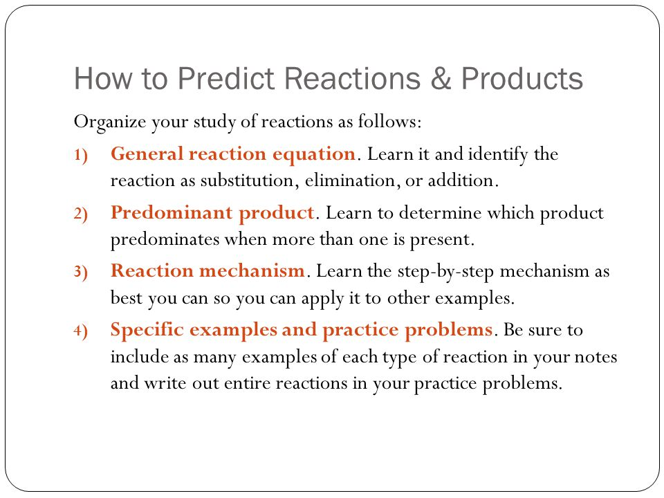 How to Predict Reactions & Products