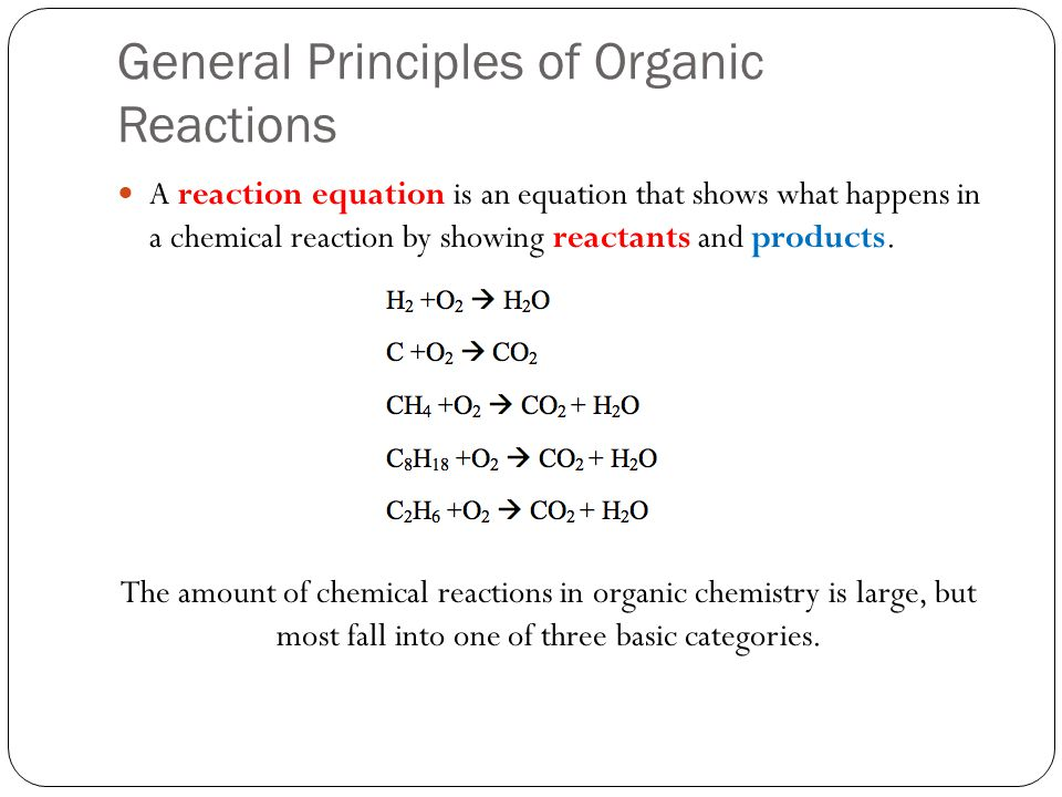 General Principles of Organic Reactions