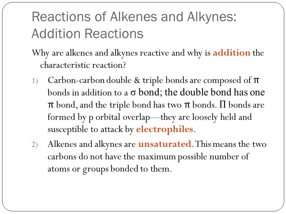 Reactions of Alkenes and Alkynes: Addition Reactions