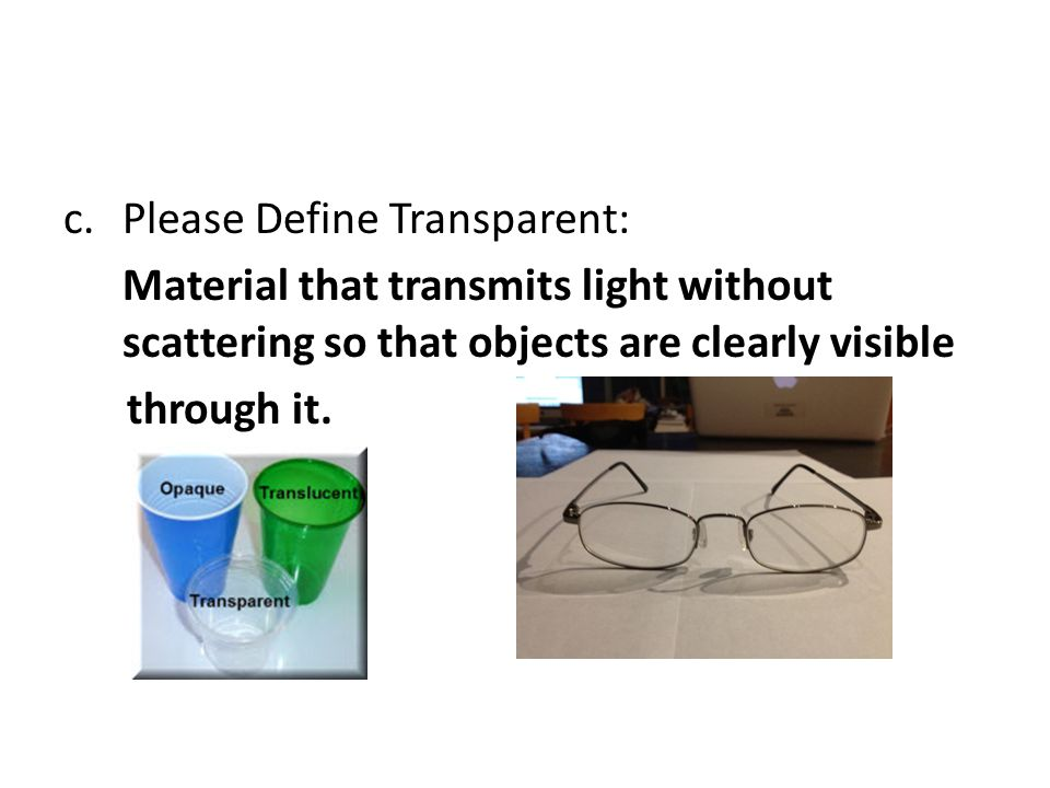Please Define Transparent: