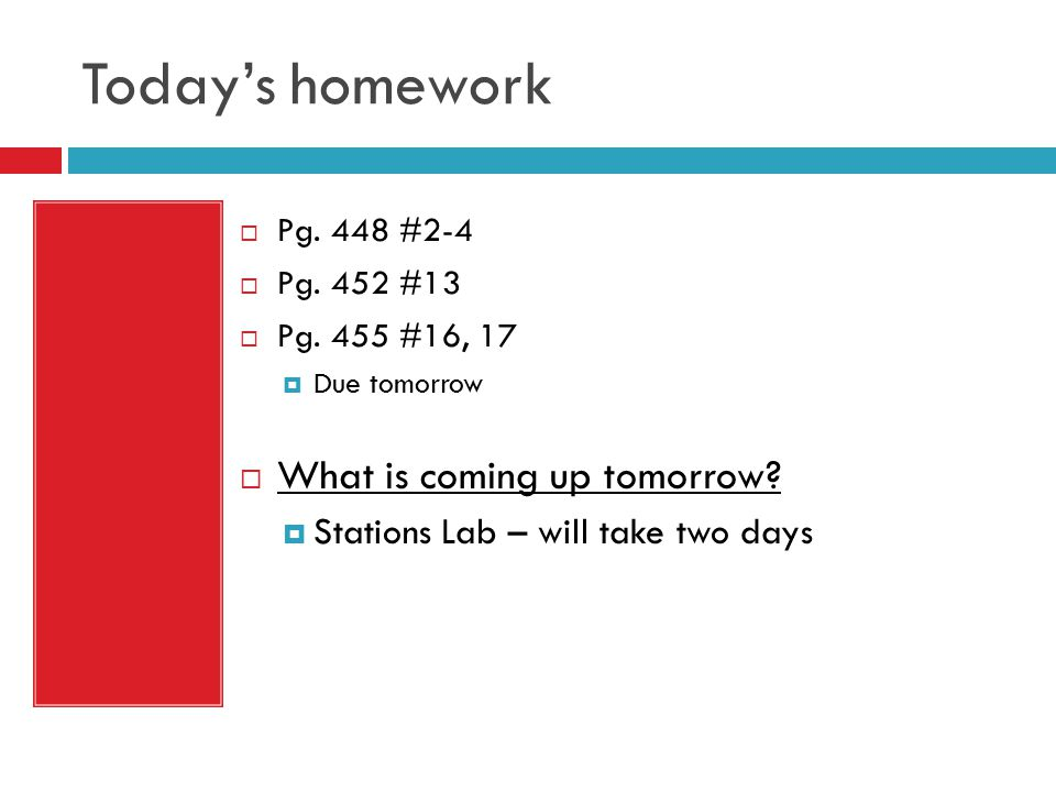 Today's homework What is coming up tomorrow