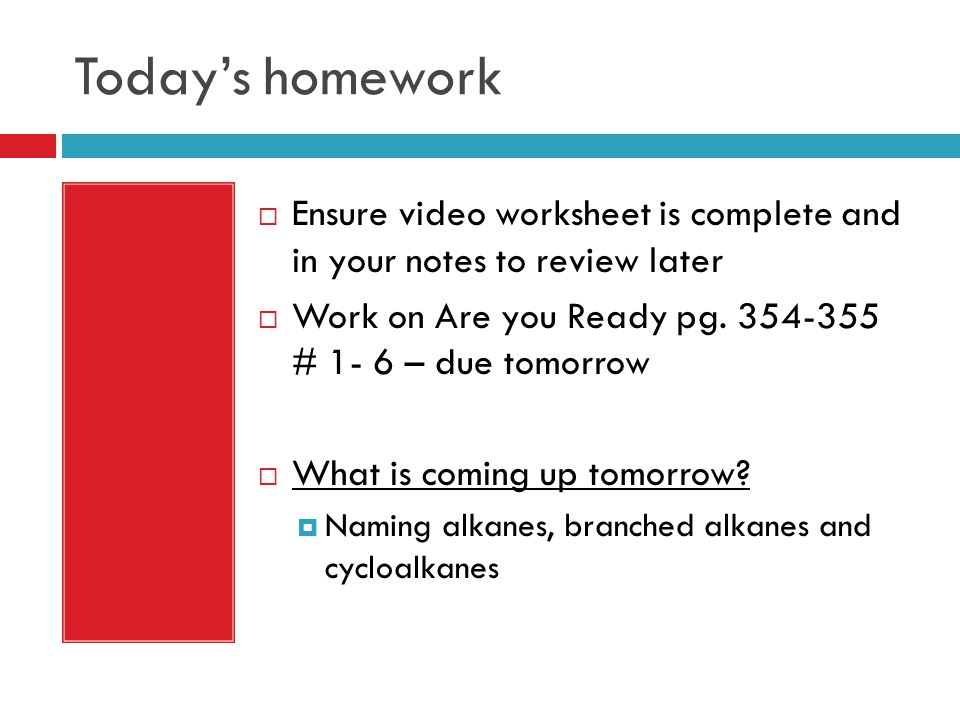 Today's homework Ensure video worksheet is complete and in your notes to review later. Work on Are you Ready pg. 354-355 # 1- 6 – due tomorrow.