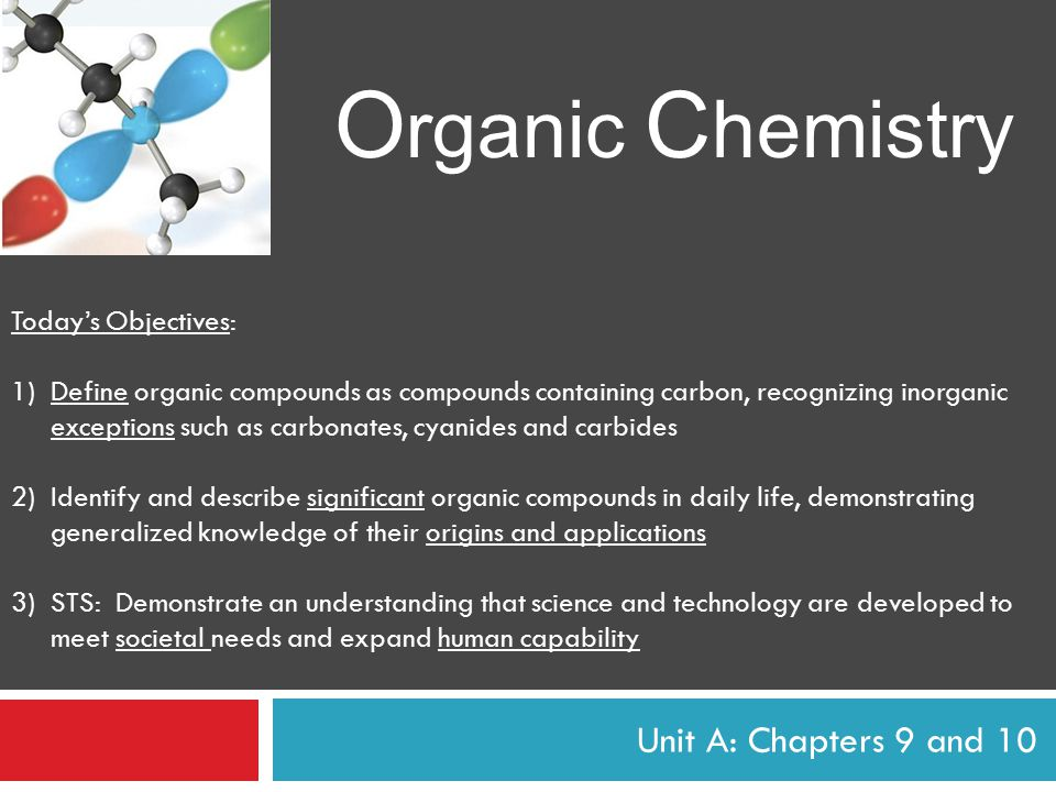 Organic Chemistry Unit A: Chapters 9 and 10 Today's Objectives: