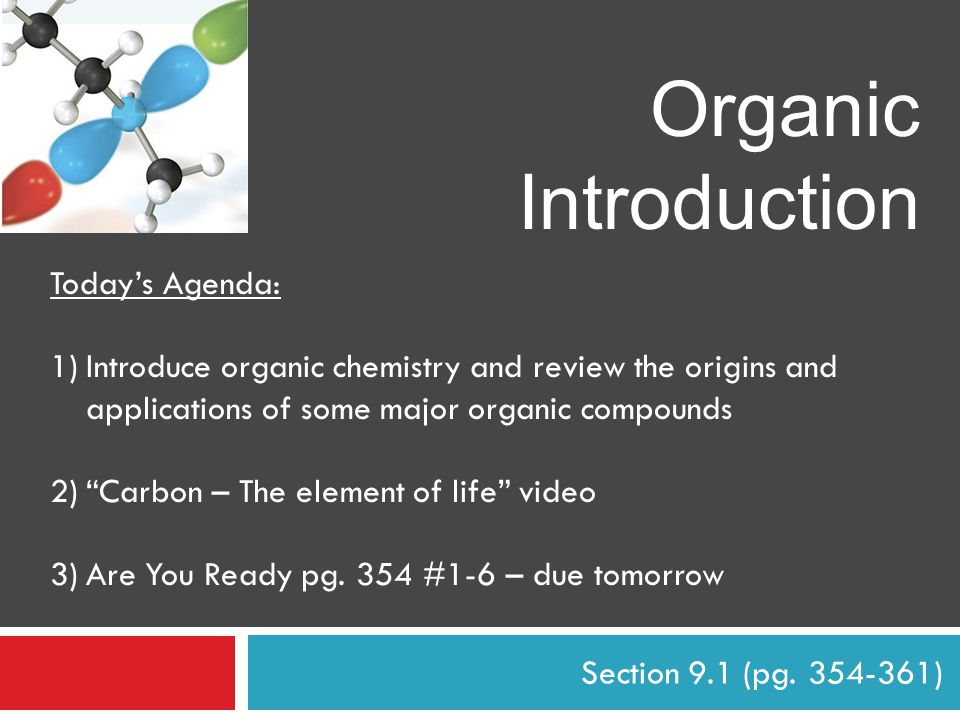 Organic Introduction Today's Agenda: