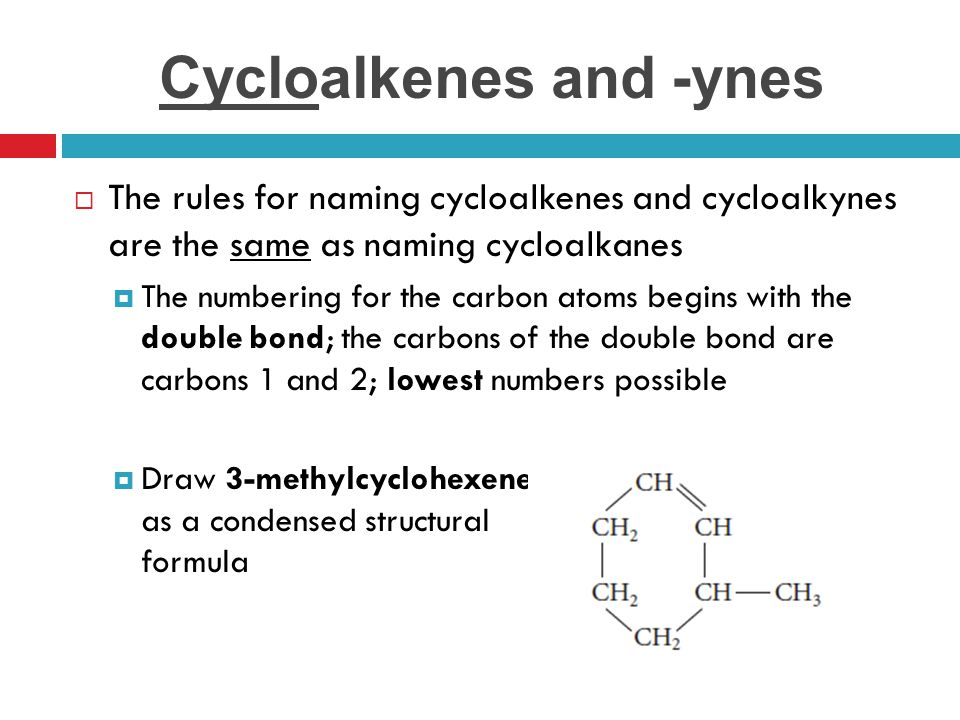 Cycloalkenes and -ynes