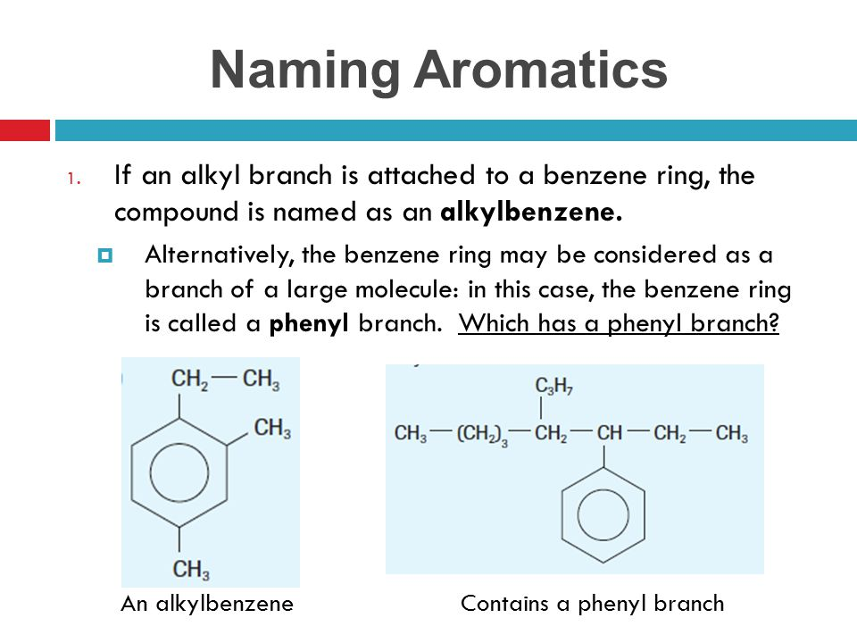 Contains a phenyl branch