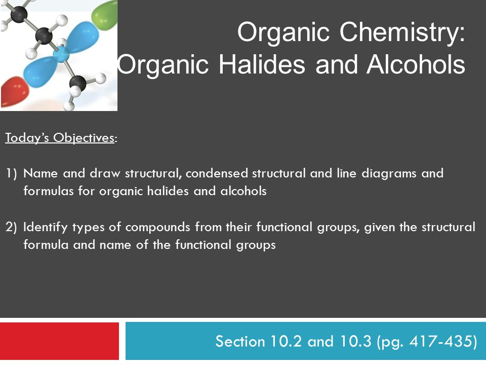 Organic Halides and Alcohols