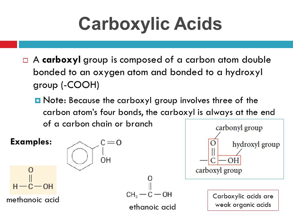 Carboxylic acids are weak organic acids