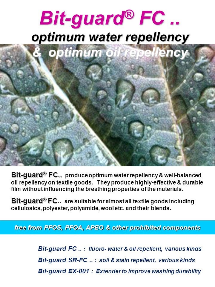 Bit-guard® FC .. optimum water repellency & optimum oil repellency