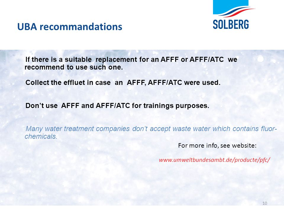 UBA recommandations If there is a suitable replacement for an AFFF or AFFF/ATC we recommend to use such one.