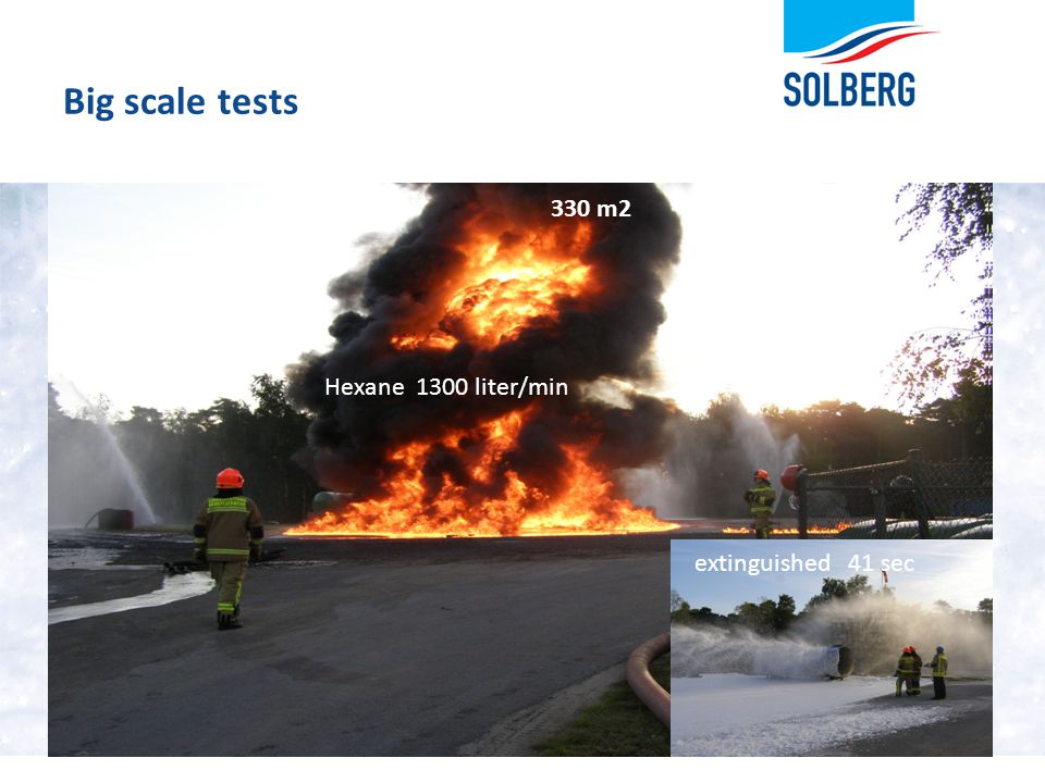 Big scale tests 330 m2 Hexane 1300 liter/min extinguished 41 sec