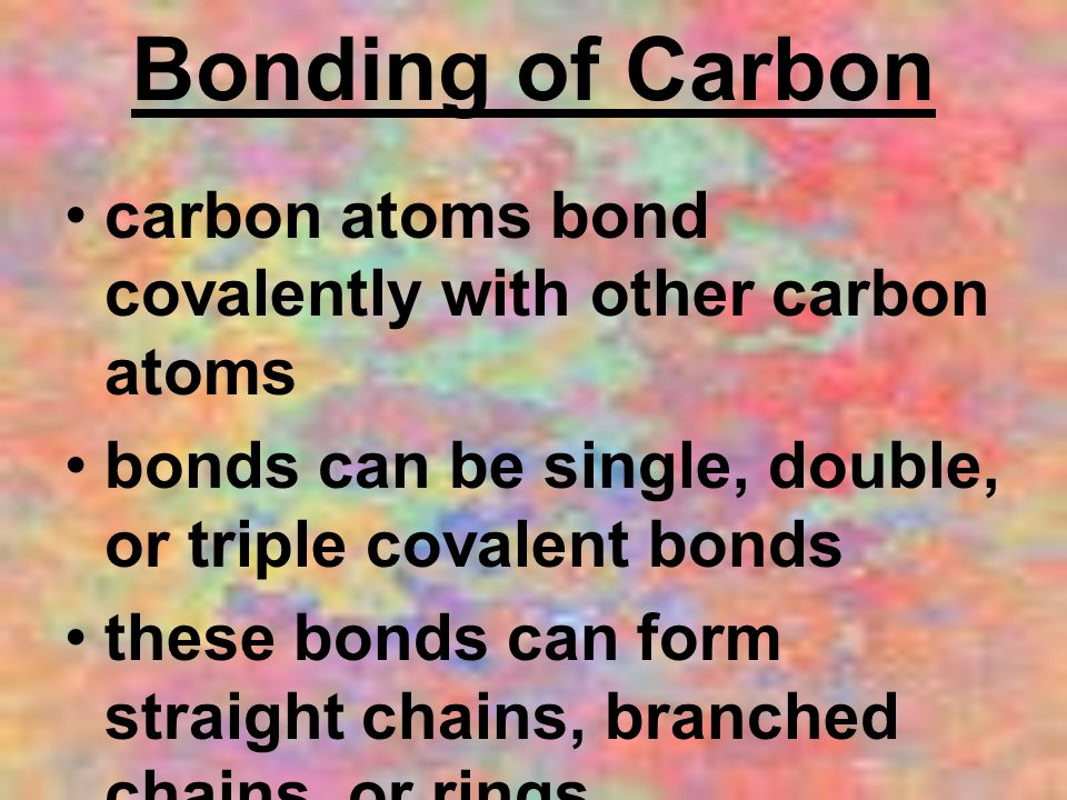 Bonding of Carbon carbon atoms bond covalently with other carbon atoms