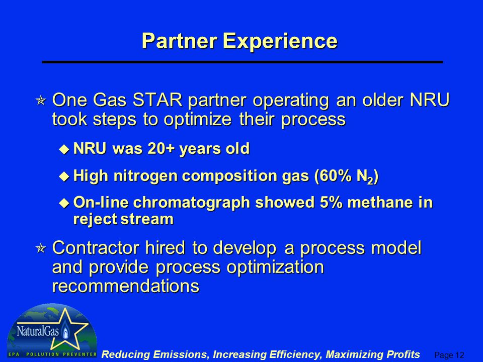 Partner Experience One Gas STAR partner operating an older NRU took steps to optimize their process.