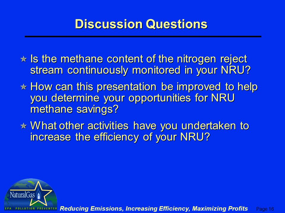 Discussion Questions Is the methane content of the nitrogen reject stream continuously monitored in your NRU