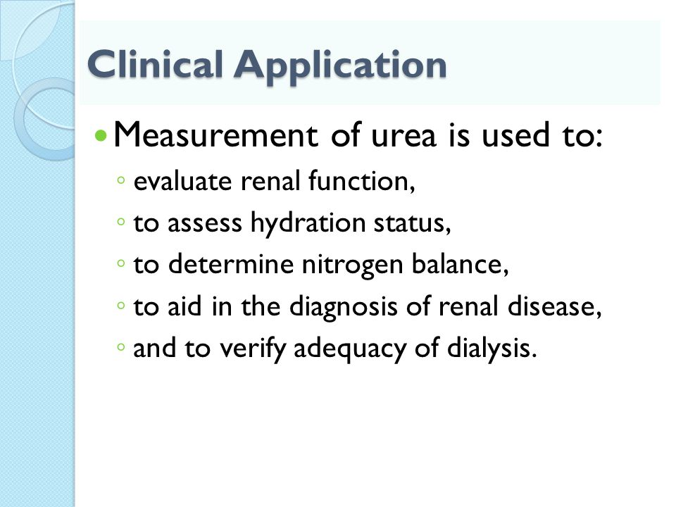 Clinical Application Measurement of urea is used to: