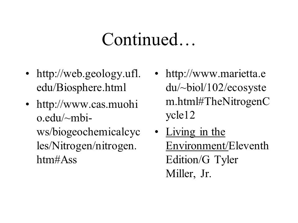 Continued… http://web.geology.ufl.edu/Biosphere.html