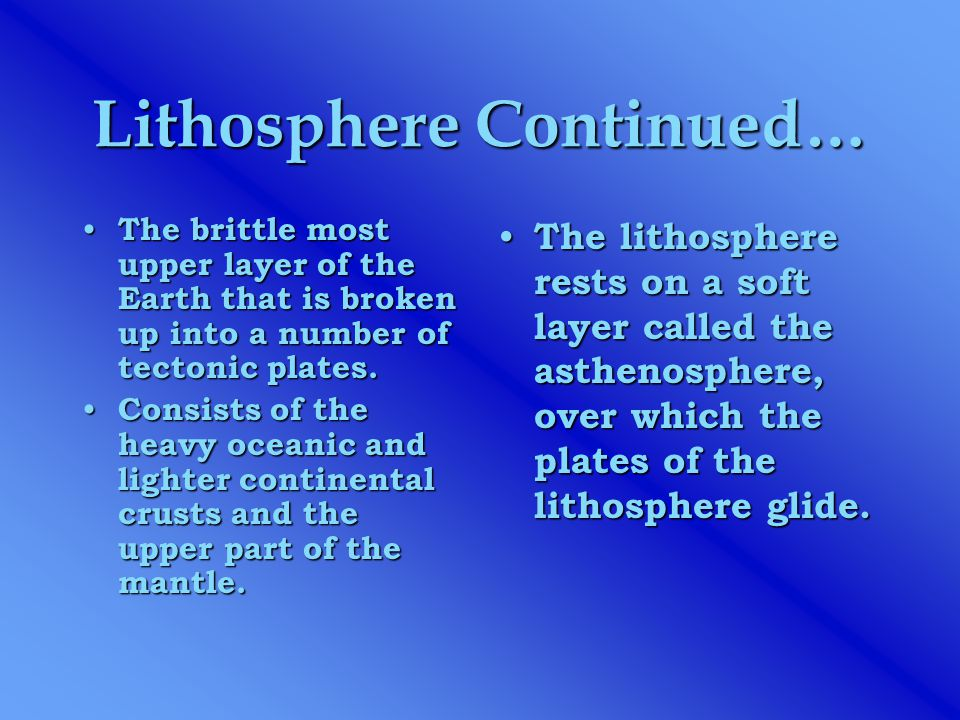 Lithosphere Continued…
