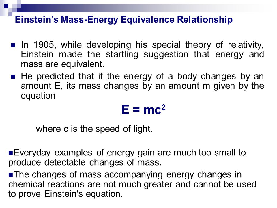 E = mc2 Einstein's Mass-Energy Equivalence Relationship
