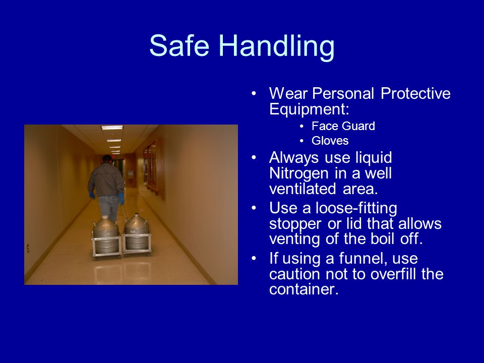 Safe Handling Wear Personal Protective Equipment: