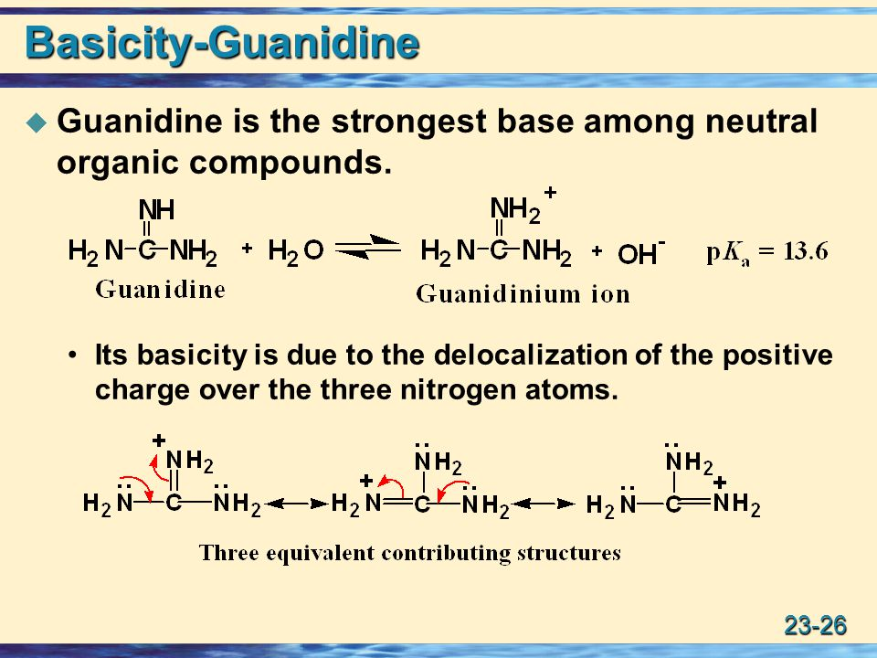Basicity-Guanidine Guanidine is the strongest base among neutral organic compounds.
