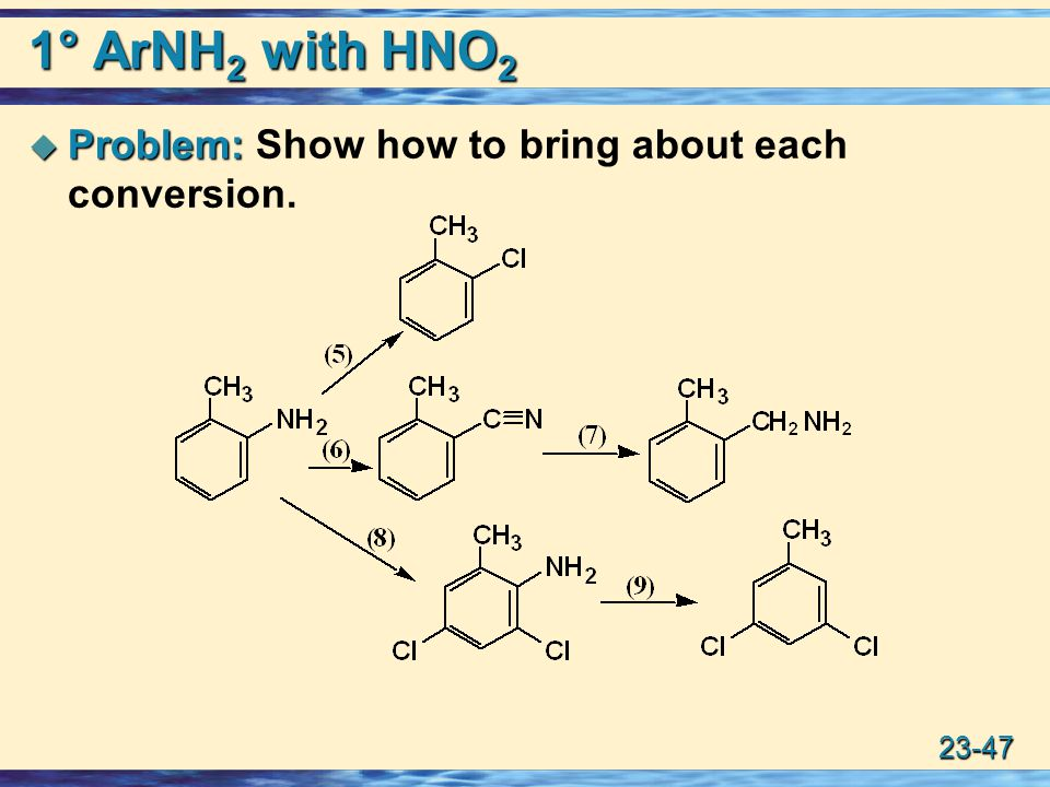 1° ArNH2 with HNO2 Problem: Show how to bring about each conversion.