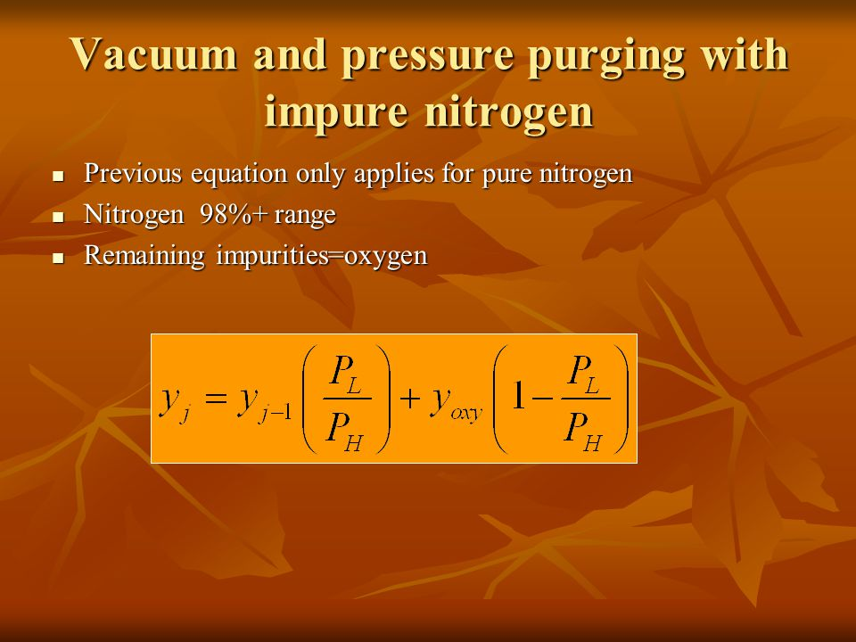 Vacuum and pressure purging with impure nitrogen