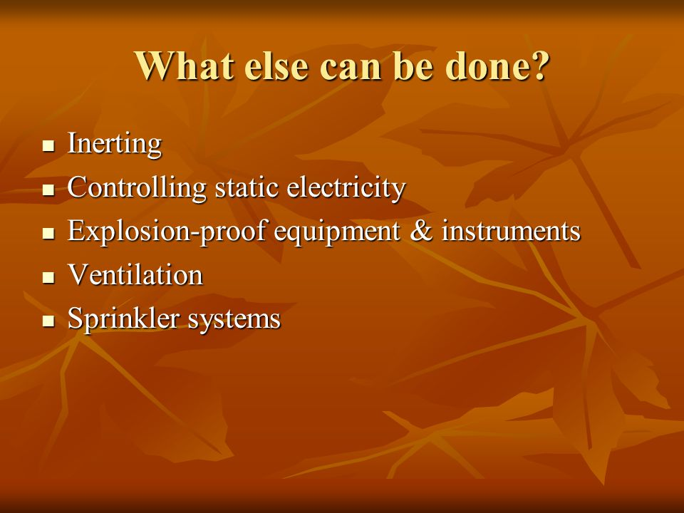 What else can be done Inerting Controlling static electricity