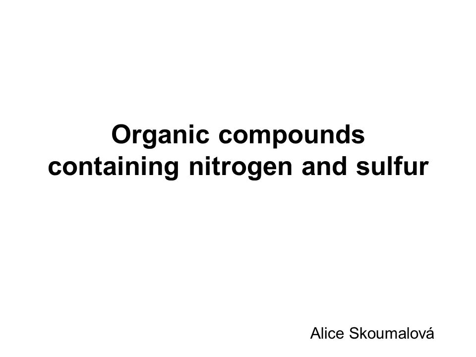 Organic compounds containing nitrogen and sulfur